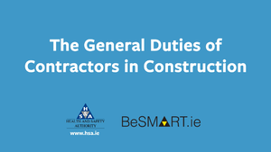 New Video - The General Duties of Contractors in Construction