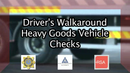 Video Image for HGV Walk Around Check Video